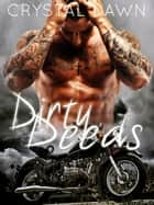 Dirty Deeds ebook by Crystal Dawn