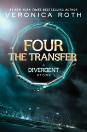 Four: The Transfer ebook by Veronica Roth