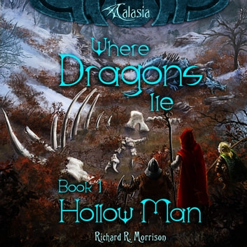 Where Dragons Lie - Book I - Hollow Man audiobook by Richard R. Morrison