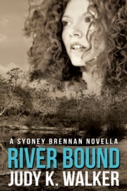 River Bound - A Sydney Brennan Novella ebook by Judy K. Walker