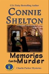 Memories Can Be Murder: The Fifth Charlie Parker Mystery ebook by Connie Shelton