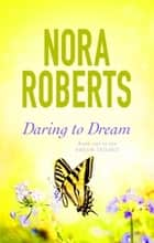 Daring To Dream - Number 1 in series ebook by Nora Roberts