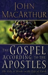 The Gospel According to the Apostles ebook by John F. MacArthur