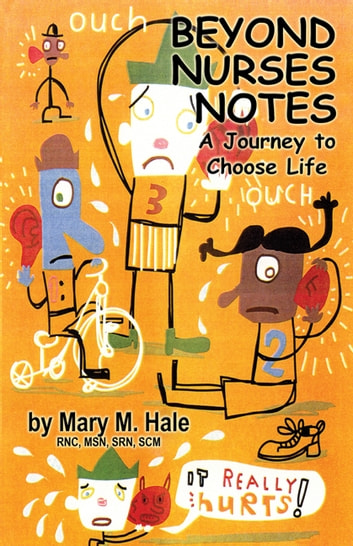 Beyond Nurses Notes - A Journey to Choose Life ebook by Mary M. Hale