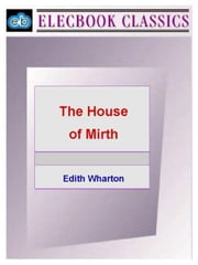 The House of Mirth ebook by Wharton, Edith