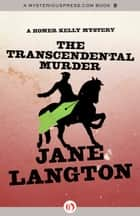 The Transcendental Murder ebook by Jane Langton