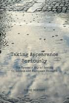 Taking Appearance Seriously ebook by Henri Bortoft