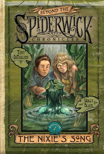 The Nixie's Song eBook by Holly Black,Tony DiTerlizzi