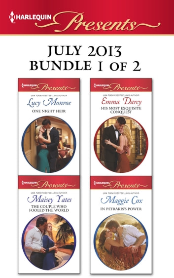 Harlequin Presents July 2013 - Bundle 1 of 2 - An Anthology ebook by Lucy Monroe,Maisey Yates,Emma Darcy,Maggie Cox