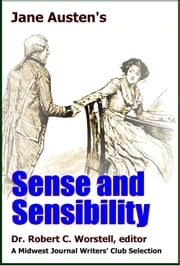 Jane Austen's Sense and Sensibility - A Midwest Journal Writers Club Selection ebook by Midwest Journal Writers' Club,Dr. Robert C. Worstell,Jane Austen