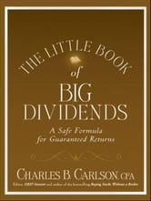 The Little Book of Big Dividends - A Safe Formula for Guaranteed Returns ebook by Charles B. Carlson