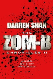 Zom-B Chronicles II - Bind-up of Zom-B City and Zom-B Angels ebook by Darren Shan