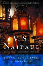 Among the Believers - An Islamic Journey ebook by V.S. Naipaul