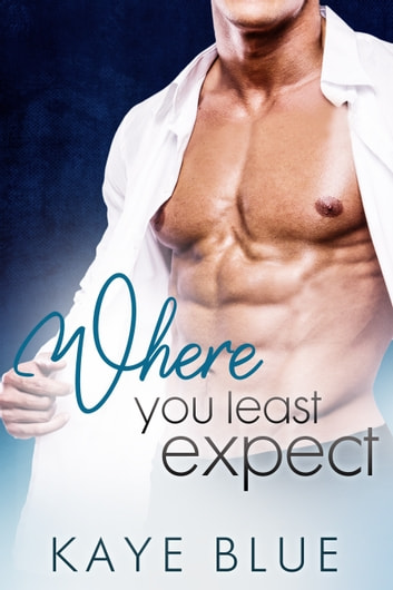 Where You Least Expect ebook by Kaye Blue