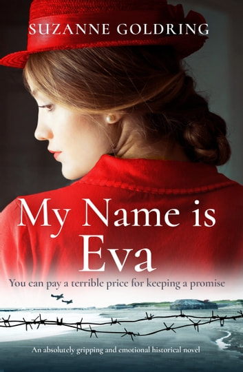 My Name is Eva - An absolutely gripping and emotional historical novel ebook by Suzanne Goldring