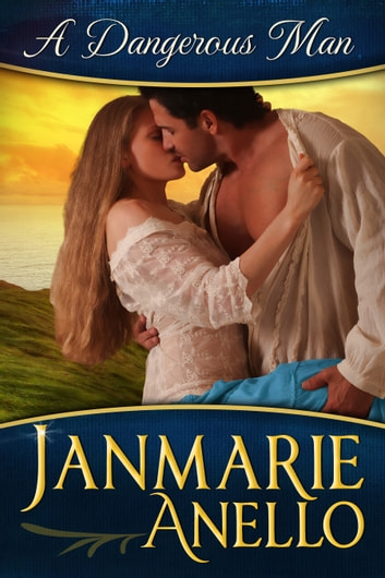 A Dangerous Man ebook by Janmarie Anello