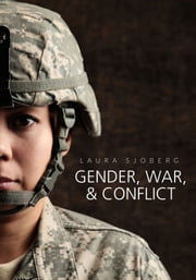 Gender, War, and Conflict ebook by Laura Sjoberg