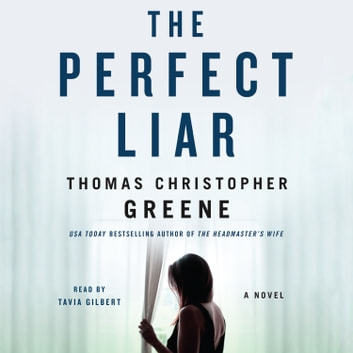 The Perfect Liar - A Novel audiobook by Thomas Christopher Greene