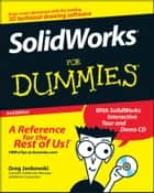 SolidWorks For Dummies ebook by Greg Jankowski, Richard Doyle