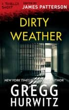Dirty Weather ebook by Gregg Hurwitz