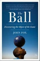 The Ball ebook by John Fox