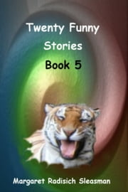 Twenty Funny Stories, Book 5 ebook by Margaret Radisich Sleasman