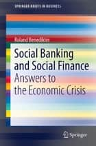 Social Banking and Social Finance ebook by Roland Benedikter