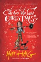The Girl Who Saved Christmas ebook by Matt Haig, Chris Mould