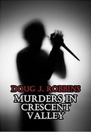 Murders in Crescent Valley ebook by Doug Robbins
