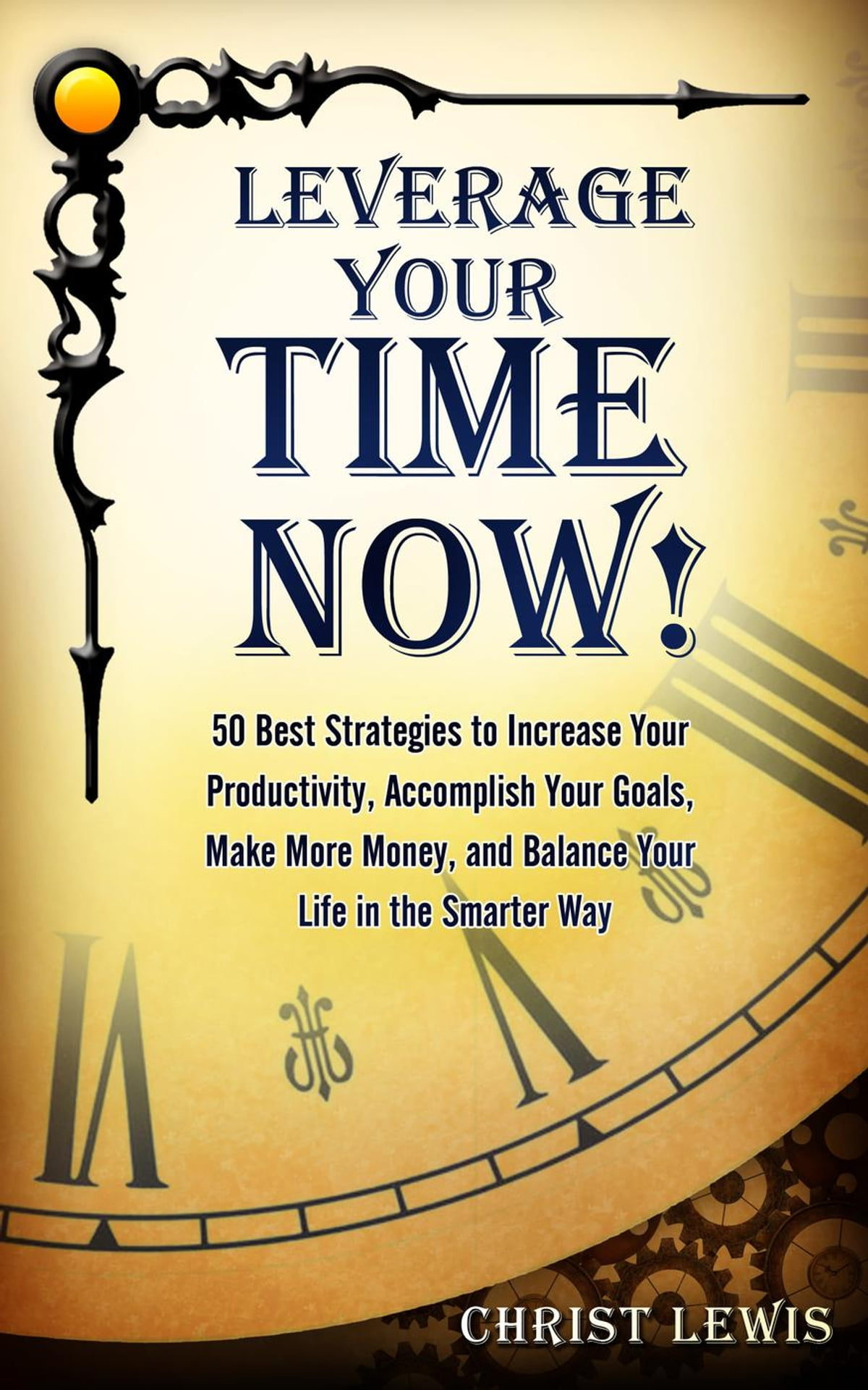 leverage your time now 50 best strategies to increase your