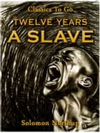 Twelve Years a Slave 電子書 by Solomon Northup