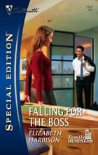 Falling for the Boss ebook by Elizabeth Harbison