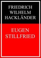 Eugen Stillfried ebook by Friedrich Wilhelm Hackländer