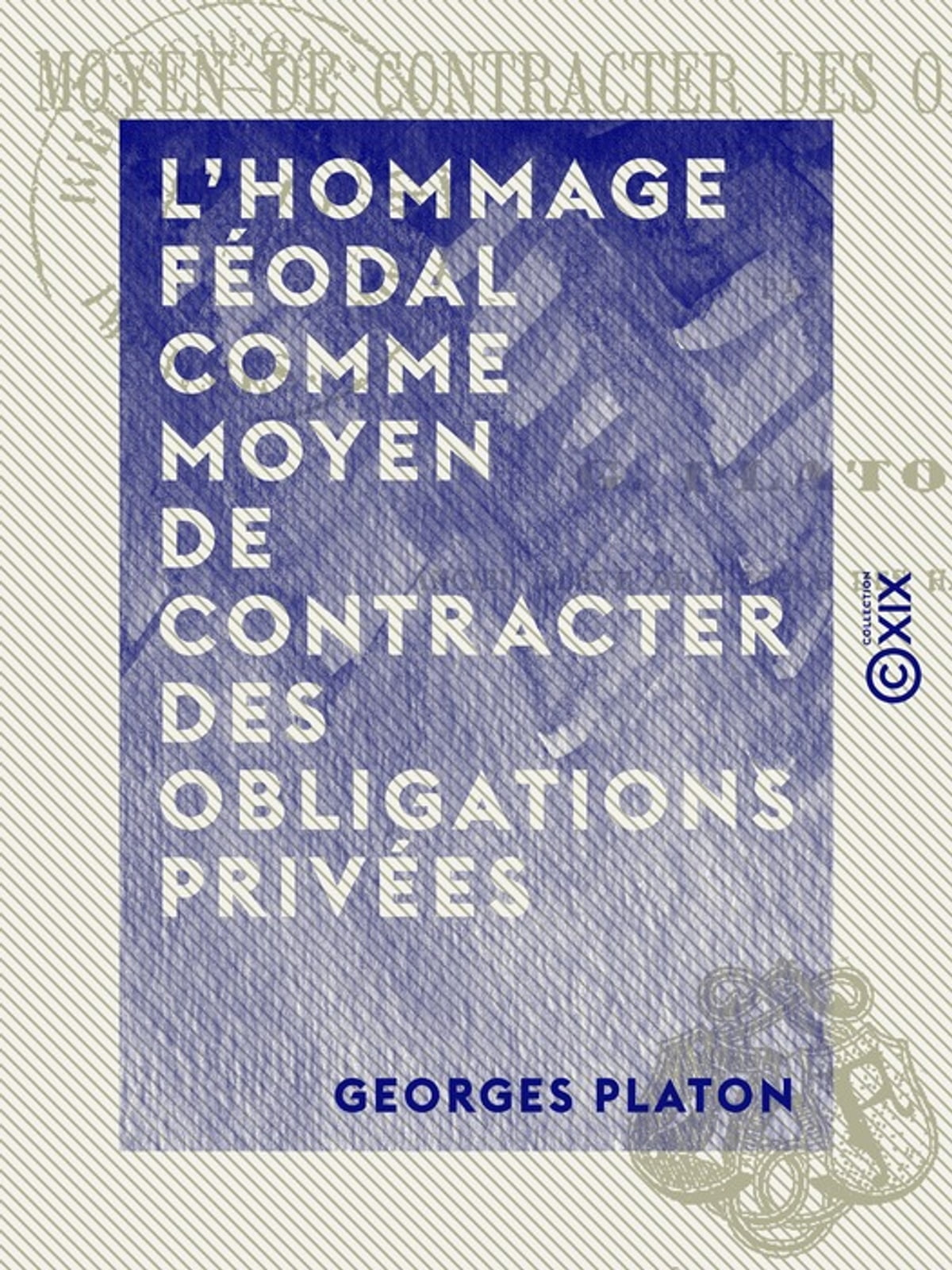 L Hommage Feodal Comme Moyen De Contracter Des Obligations Privees Ebook By Georges Platon 9782346103775 Rakuten Kobo United States