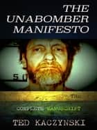 The Unabomber Manifesto - The Complete Manuscript ebook by Ted Kaczynski