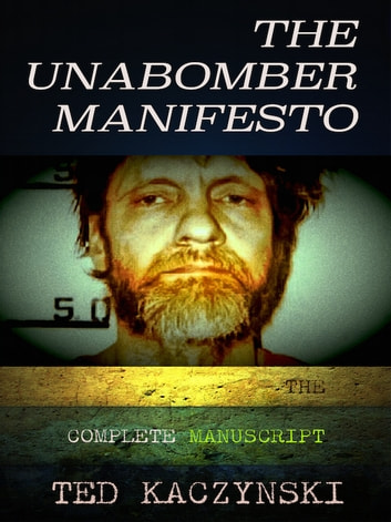 the unabomber manifesto Find great deals for the unabomber manifesto : industrial society and its future  by the unabomber (2008, paperback) shop with confidence on ebay.