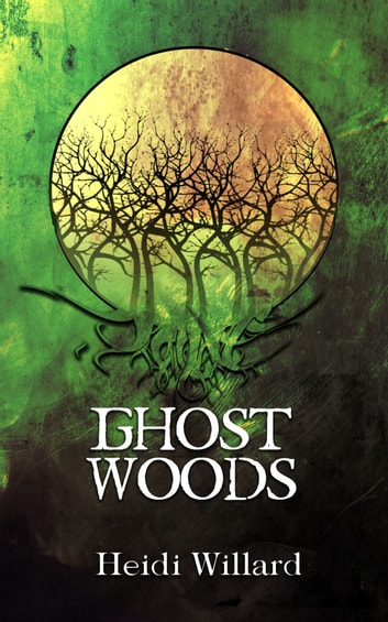 Ghost Woods (The Catalyst #3) ebook by Heidi Willard