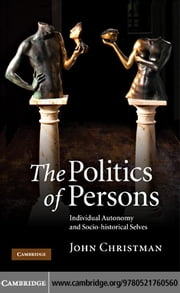 The Politics of Persons ebook by Christman, John
