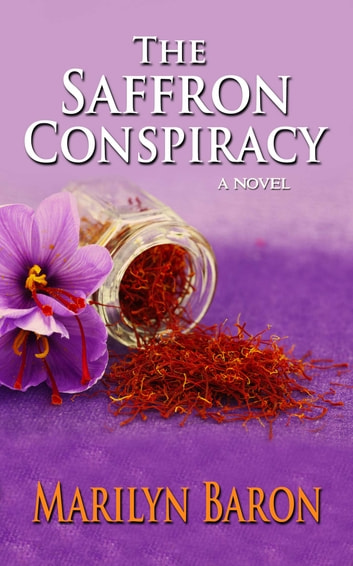 The Saffron Conspiracy: A Novel ebook by Marilyn Baron