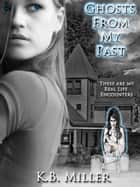 Ghosts From My Past ebook by K. B. Miller