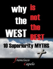 WHY+THE+WEST+IS+NOT+THE+BEST+:10+SUPERIORITY+MYTHS