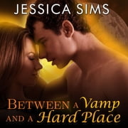 Between a Vamp and a Hard Place audiobook by Jessica Sims
