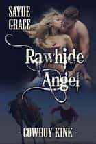 Rawhide Angel ebook by Sayde  Grace