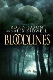 Bloodlines ebook by Alex Kidwell,Robin Saxon