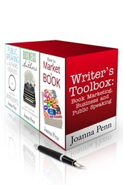 Writer's Toolbox: Book Marketing, Business and Public Speaking - 3 full-length books: How to Market a Book, Business for Authors and Public Speaking for Authors, Creatives and Other Introverts ebook by Joanna Penn