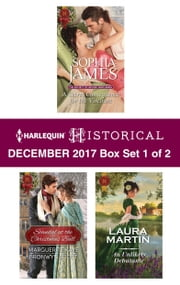 Harlequin Historical December 2017 - Box Set 1 of 2 - A Secret Consequence for the Viscount\Scandal at the Christmas Ball\An Unlikely Debutante ebook by Sophia James, Laura Martin