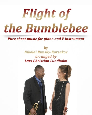 Flight of the Bumblebee Pure sheet music for piano and F instrument by Nikolay Rimsky-Korsakov arranged by Lars Christian Lundholm ebook by Pure Sheet Music