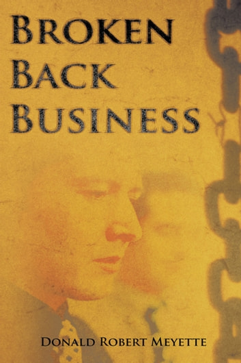 Broken Back Business ebook by Donald Robert Meyette