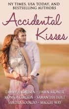 Accidental Kisses ebook by Dawn Brower, Tammy Andresen, Monica Corwin,...