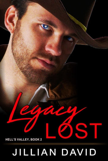Legacy Lost (Hell's Valley, Book 2) - Paranormal Western Romance eBook by Jillian David